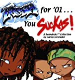 Fresh For '01...you Suckas (Turtleback School & Library Binding Edition) (1417787880) by McGruder, Aaron