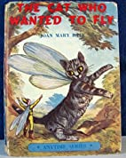 The cat who wanted to Fly by Joan Mary Bate