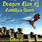 Camilla's Story: Dragon Clan, Book 1 | LeRoy Clary