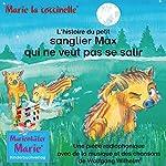 L'histoire du petit sanglier Max qui ne veut pas se salir | Wolfgang Wilhelm