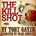 The Kill Shot Hörbuch von Tony Gavin Gesprochen von: Craig Hensley