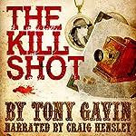 The Kill Shot | Tony Gavin