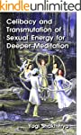 Celibacy and Transmutation of Sexual...