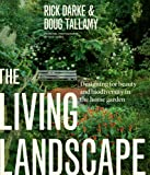 img - for The Living Landscape: Designing for Beauty and Biodiversity in the Home Garden book / textbook / text book