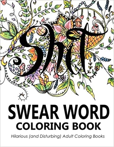 Top 20 Best Swear Word Cursing Adult Coloring Book Reviews 2017 2018 On Flipboard
