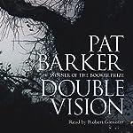 Double Vision: A Novel | Pat Barker