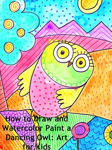 How to Draw and Watercolor Paint a Dancing Owl: Art for Kids