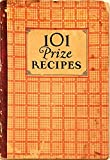 img - for 101 Prize Recipes Printed from Contest Conducted by Postum Cereal Company - Canadian Postum Cereal Co. - Grape-Nuts Company book / textbook / text book