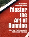 Cover of Master the Art of Running by Malcolm Balk and Andrew Shields 1843405431