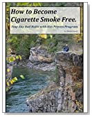 How to Become Cigarette Smoke Free.: Stop Any Bad Habit with this Proven Program.