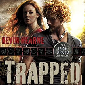 Trapped: The Iron Druid Chronicles, Book 5 by Kevin Hearne