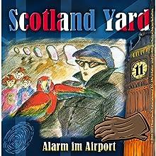 Alarm im Airport (Scotland Yard 11) Hörspiel von Wolfgang Pauls Gesprochen von: Sascha Draeger, Christian Stark, Svenja Pages, Freddy Quinn