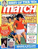 Match: Best of the '80s: With a foreword by Kevin Keegan (Annual) MATCH