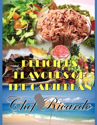 Delicious Flavours of the Caribbean by Chef Ricardo