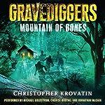 Mountain of Bones: Gravediggers, Book 1   Christopher Krovatin