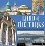 Land of the Turks: Journeying through...