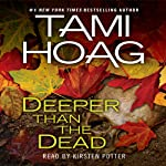 Deeper Than the Dead (       UNABRIDGED) by Tami Hoag Narrated by Kirsten Potter