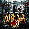 Arena 13 Audiobook by Joseph Delaney Narrated by Daniel Weyman