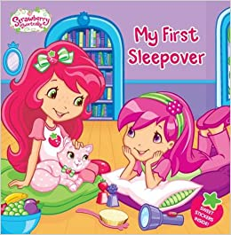 My First Sleepover (Strawberry Shortcake): Lauren Cecil, Terry Workman