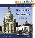 Die Dresdner Frauenkirche: Eine Chron...