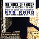 The Voice of Reason: Essays in Objectivist Thought (       UNABRIDGED) by Ayn Rand, Leonard Peikoff Narrated by Bernadette Dunne