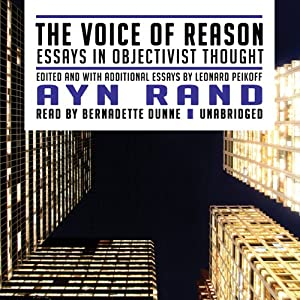 The Voice of Reason: Essays in Objectivist Thought | [Ayn Rand, Leonard Peikoff]