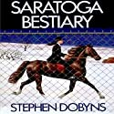 Saratoga Bestiary: A Charlie Bradshaw Mystery, Book 5 Audiobook by Stephen Dobyns Narrated by Michael Behrens