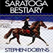 Saratoga Bestiary: A Charlie Bradshaw Mystery, Book 5 | Stephen Dobyns