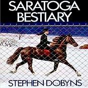Saratoga Bestiary: A Charlie Bradshaw Mystery, Book 5 | Stephen Dobyns