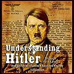 Understanding Hitler | Michael Ford