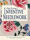 img - for Shay Pendray's Inventive Needlework: Techniques & Inspiration for Gold Work, Painted Canvas, & Shading book / textbook / text book