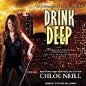 Drink Deep: Chicagoland Vampires, Book 5 (       UNABRIDGED) by Chloe Neill Narrated by Cynthia Holloway