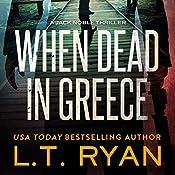 When Dead in Greece | L. T. Ryan