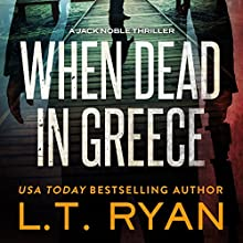 When Dead in Greece Audiobook by L. T. Ryan Narrated by Dennis Holland