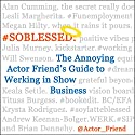 #SOBLESSED: The Annoying Actor Friend's Guide to Werking in Show Business (       UNABRIDGED) by Annoying Actor Friend @Actor_Friend Narrated by Alan Cumming, Lesli Margherita, Megan Hilty, Julia Murney, Will Swenson, Keala Settle, Tituss Burgess, Brian Dennehy