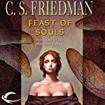 Feast of Souls: Magister Trilogy, Book 1 (       UNABRIDGED) by C. S. Friedman Narrated by Elisabeth Rodgers