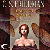 Feast of Souls: Magister Trilogy, Book 1 | [C. S. Friedman]