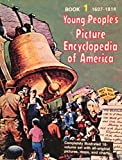 img - for Book 1 - Young People's Picture Encyclopedia of America / 1607 -1814 book / textbook / text book