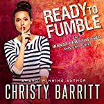 Ready to Fumble: The Worst Detective Ever, Book 1 | Christy Barritt