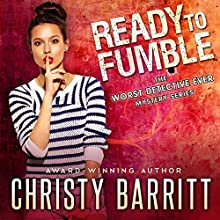 Ready to Fumble: The Worst Detective Ever, Book 1 Audiobook by Christy Barritt Narrated by Patricia Santomasso
