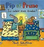 """Afficher """"Pip et Prune<br /> J'ai oublié mon doudou !"""""""