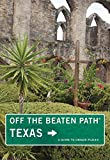 Texas Off the Beaten Path® (Off the Beaten Path Series)