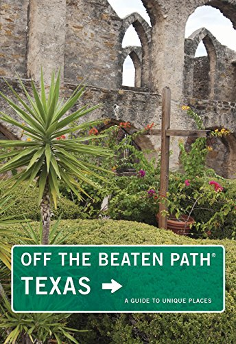Texas Off the Beaten Path® (Off the Beaten Path Series)