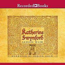 Katherine Swynford | Livre audio Auteur(s) : Alison Weir Narrateur(s) : Judith Boyd