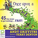 Once Upon a Slime (       UNABRIDGED) by Andy Griffiths Narrated by Stig Wemyss