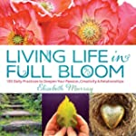 Living Life in Full Bloom: 120 Daily...