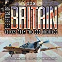 The Battle of Britain: From the BBC Archives  by Mark Jones Narrated by Tim Pigott-Smith