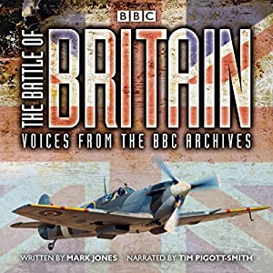 The Battle of Britain: From the BBC Archives Radio/TV Program