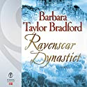 Ravenscar Dynastiet (Ravenscar 1) Audiobook by Barbara Taylor Bradford Narrated by Louise Herbert