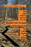 img - for The Only Path to Survival for the Healthcare System: The Global Heath Care Budget book / textbook / text book
